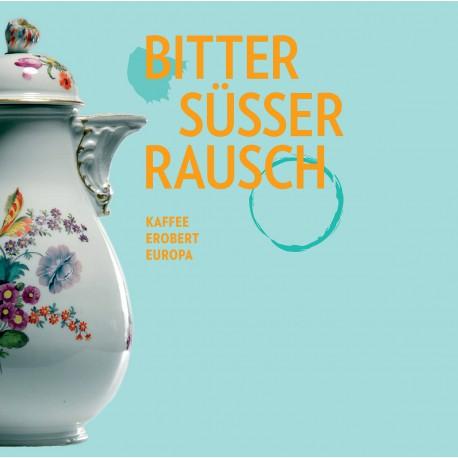 """Ausstellungskatalog """"Bitter süßer Rausch"""""""