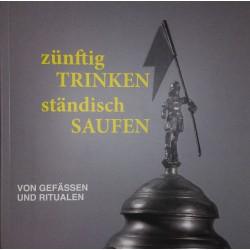 """Ausstellungskatalog """"Zünftig Trinken, Ständisch Saufen"""""""